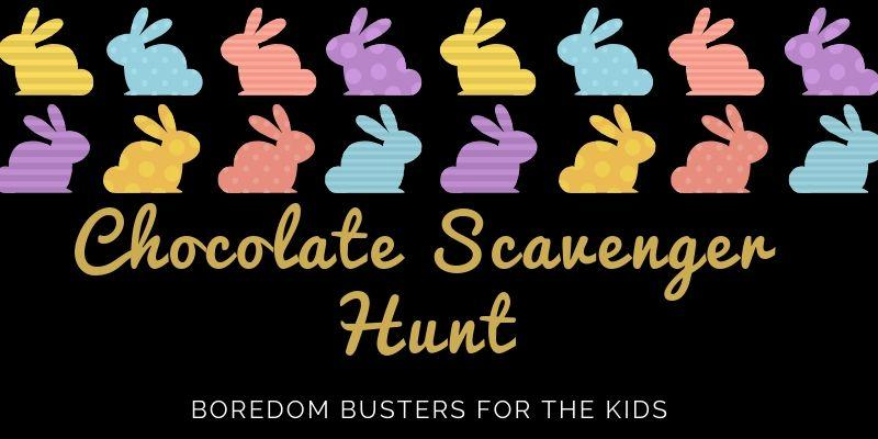 School's Out - Boredom Busters for Kids - Chocolate Scavenger Hunt